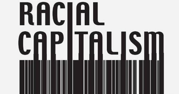 Image featuring the words 'racial capitalism' written in black and white, with the letters extending below the words to create the image of a barcode